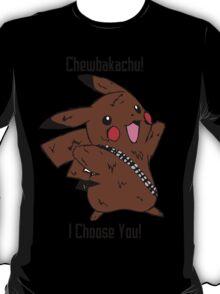 Chewbakachu! I Choose You! T-Shirt