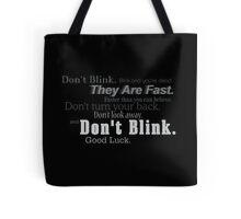 Don't Blink. Tote Bag