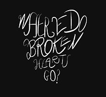 Where Do Broken Hearts Go? (White) Unisex T-Shirt