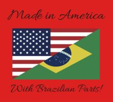 Made in America with Brazilian Parts. Baby Tee