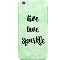 Live, Love, Sparkle iPhone Case/Skin