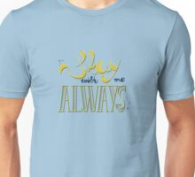 Stay with me Unisex T-Shirt