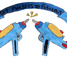 Set Phasers To Fabulous  by notacyborg