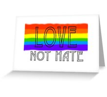Love not hate Greeting Card