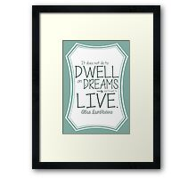 Albus Dumbledore Dreams Quote Harry Potter Framed Print