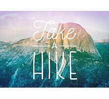 Take A Hike / Typography Inspirational Photographic Print