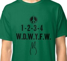 "1-2-3-4 W.D.W.Y.F.W. (""We Don't Want Your ......."") Classic T-Shirt"