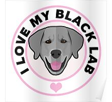 Love My Black Lab Poster
