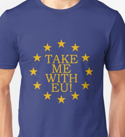 Take Me With EU Unisex T-Shirt