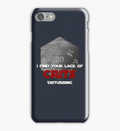 Where are the crits!? iPhone Case/Skin
