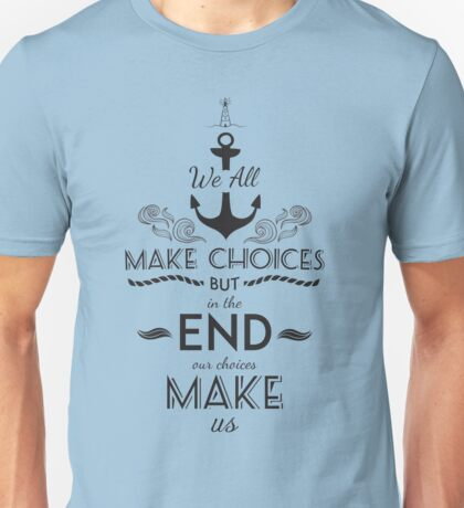 A Man Chooses Unisex T-Shirt