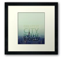 Greatest City in the World Framed Print