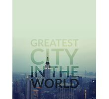 Greatest City in the World Photographic Print