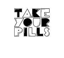 take your pills Photographic Print