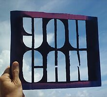 You Can - Photograph of Stencil by RendaWriter
