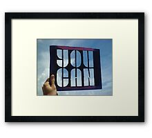 You Can - Photograph of Stencil Framed Print