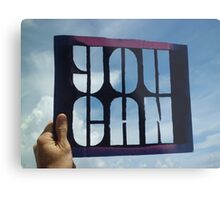You Can - Photograph of Stencil Metal Print
