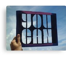 You Can - Photograph of Stencil Canvas Print