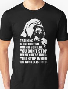 Training Is Like Fighting With A Gorilla Unisex T-Shirt