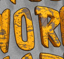 STEEL WORK HARD Sticker