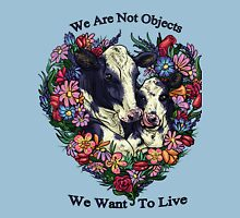 Happy Cows - (We Are Not Objects Series) Unisex T-Shirt