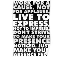 Work For A Cause, Not For Applause Poster