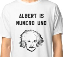 Albert is Numero Uno Classic T-Shirt
