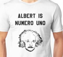 Albert is Numero Uno Unisex T-Shirt