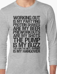 Working Out Is My Partying Long Sleeve T-Shirt