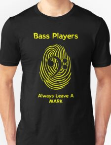 Bass Players Always Leave a Mark Unisex T-Shirt