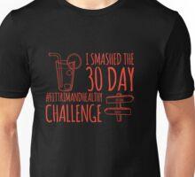 30 Day Challenge Unisex T-Shirt