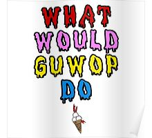 What would guwop do  Poster