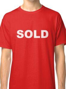 Sold Classic T-Shirt