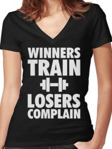 Winners Train, Losers Complain Women's Fitted V-Neck T-Shirt