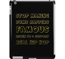 Stop Making Dumb Rappers Famous iPad Case/Skin