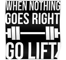 When Nothing Goes Right, Go LIFT! Poster