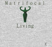 Matrifocal Living Kids Tee