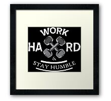 Work Hard and Stay Humble Framed Print