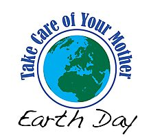 Take Care of Mother Earth - Earth Day Photographic Print