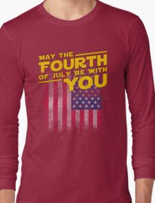 May The Fourth of July Be With You Long Sleeve T-Shirt