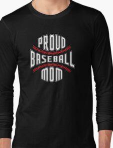 Proud Baseball Mom Long Sleeve T-Shirt