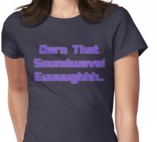 Darn That Soundwave! Womens Fitted T-Shirt