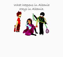 What Happens in Albania Stays in Albania Unisex T-Shirt