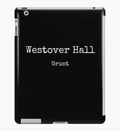 Westover Hall: Grunt iPad Case/Skin