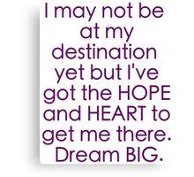 """Hope & Heart"" Dream BIG Design Canvas Print"