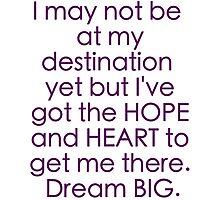 """Hope & Heart"" Dream BIG Design Photographic Print"