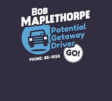 Bob Maplethorpe: Potential Getaway Driver T-Shirt Unisex T-Shirt