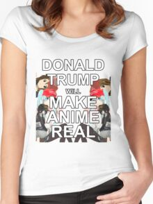 Donald Trump will Make Anime Real Women's Fitted Scoop T-Shirt