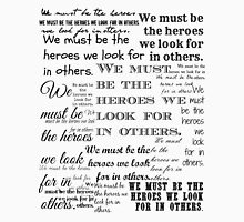 We must be the heroes Unisex T-Shirt