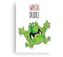 Dave the Dude Canvas Print